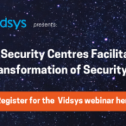 Vidsys, IFSEC International -digital transformation of security webinar